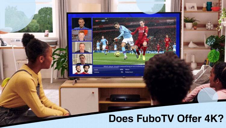 4K streaming on fuboTV